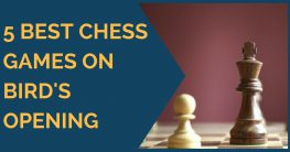 5 Best Chess Games on Bird's Opening