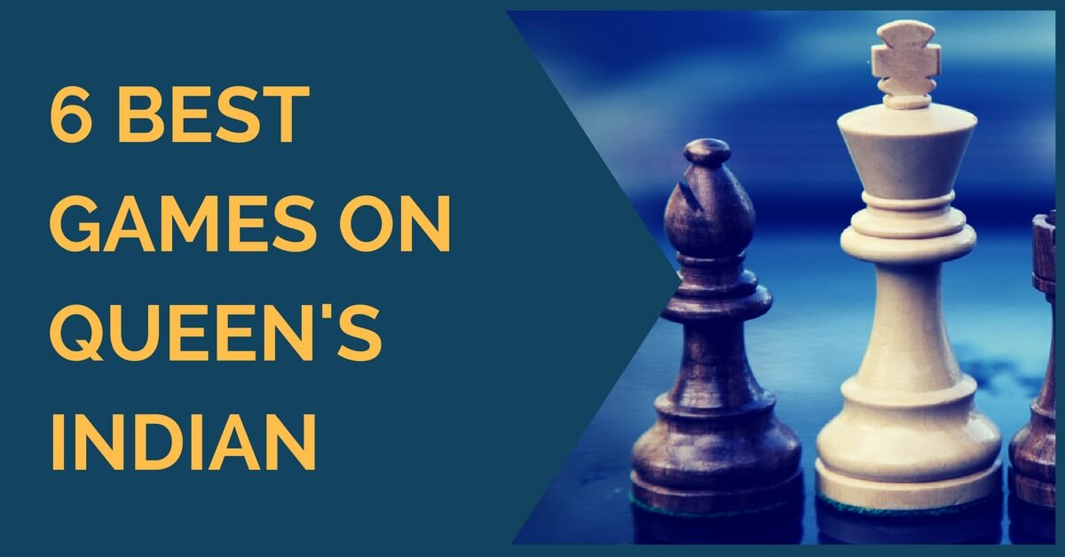 6 Best Games on Queen's Indian Defense