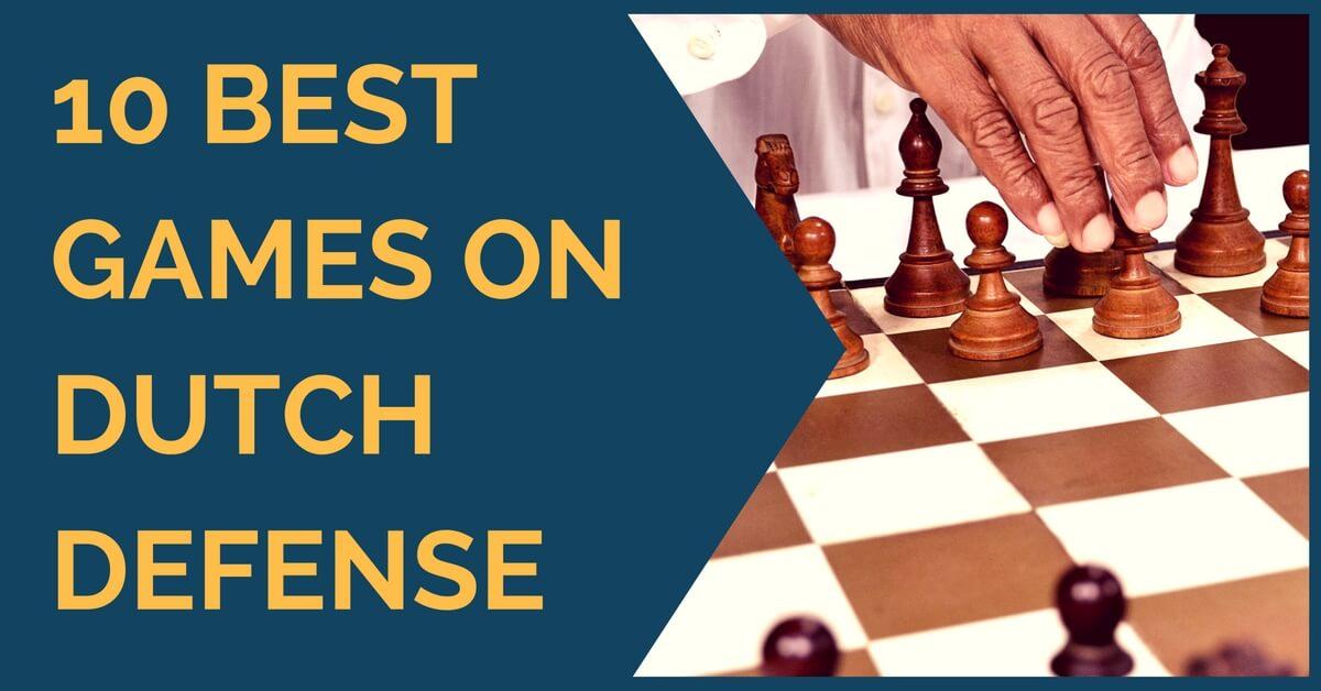10 Best Games on Dutch Defense