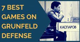 7 Best Games on Grunfeld Defense