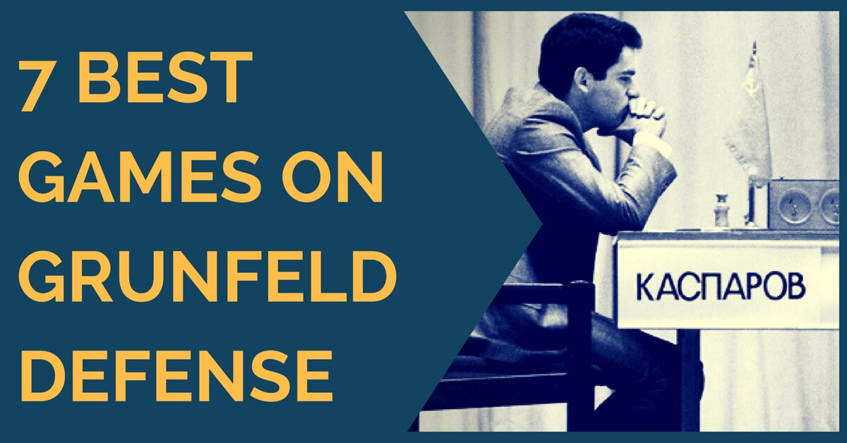 7 Best Games on Grunfeld Defense