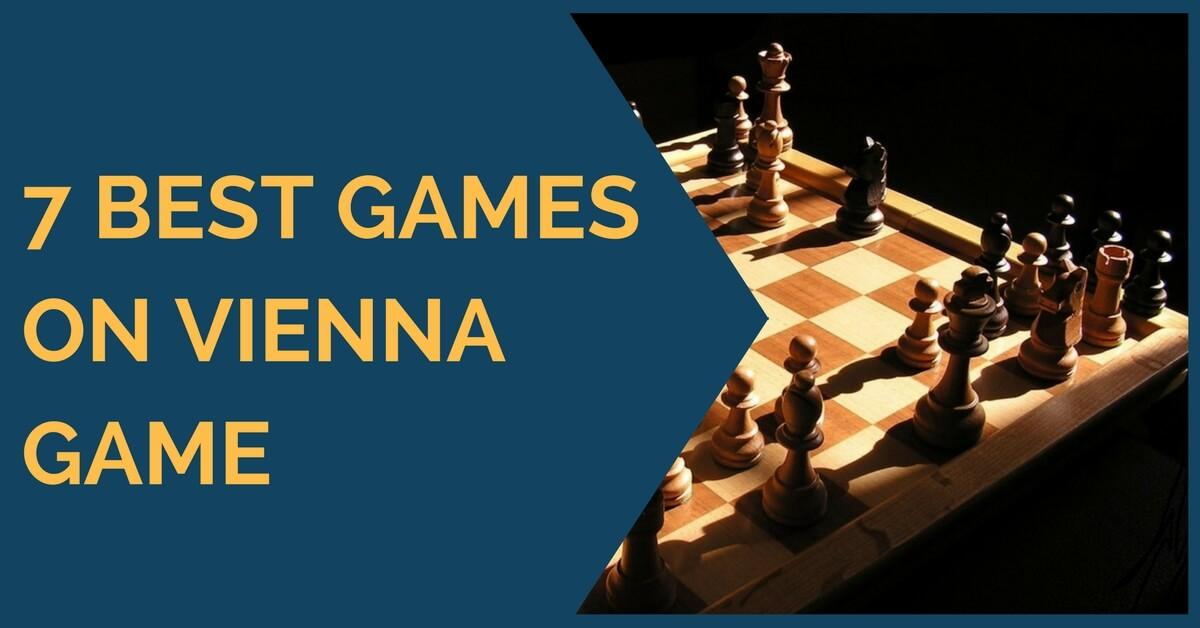 7 Best Games on Vienna Game
