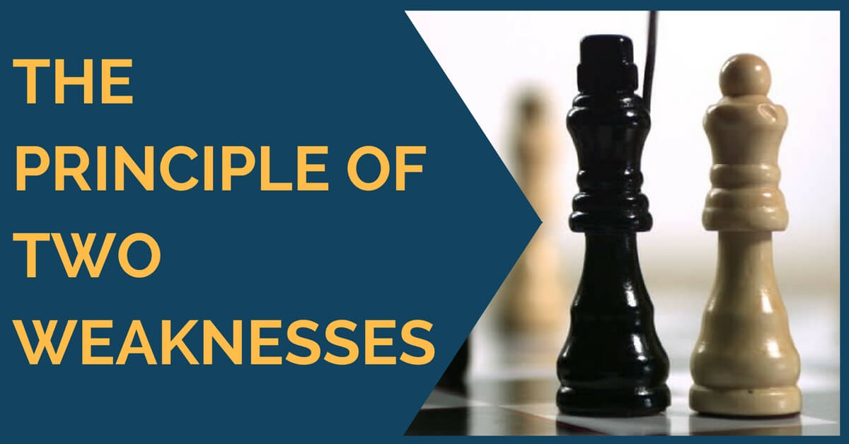 chess principle of two weaknesses