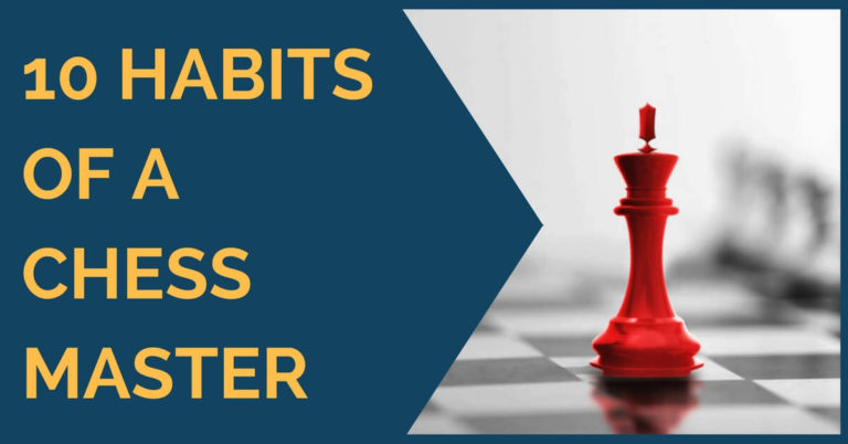 10 habits of chess master