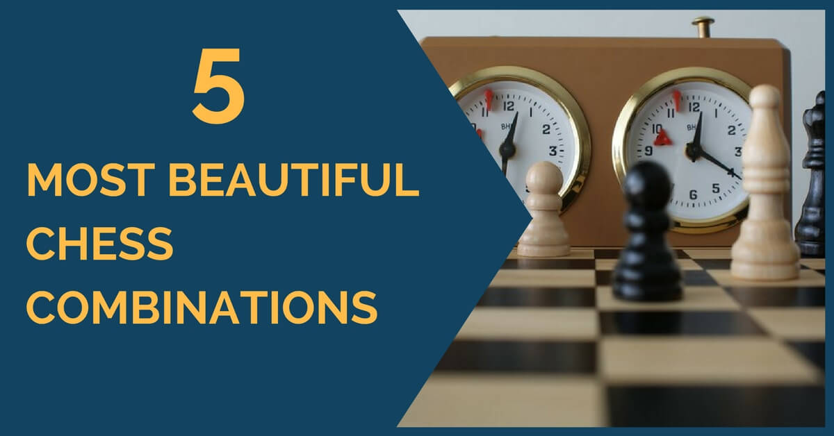 5 most beautiful chess combinations