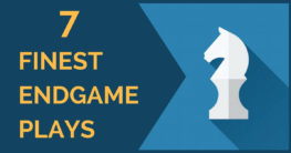 7 Finest Endgame Plays