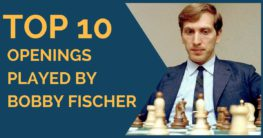Top 10 Openings Played by Bobby Fischer