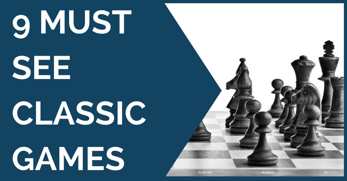 must see classic chess games