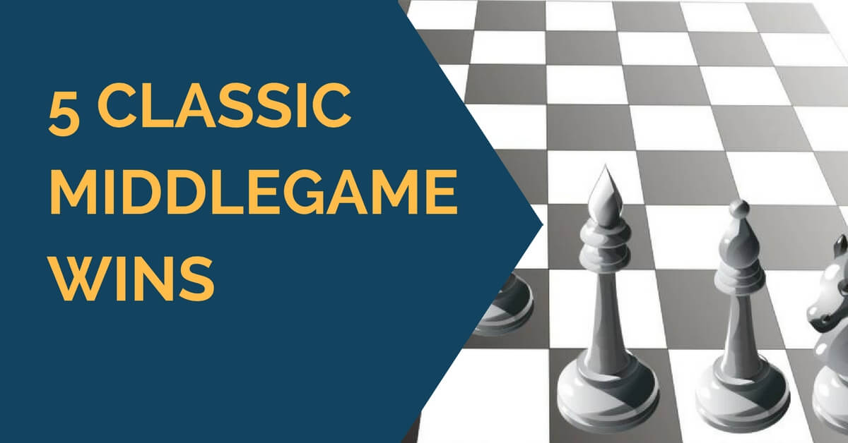 classic-chess-middlegame-wins