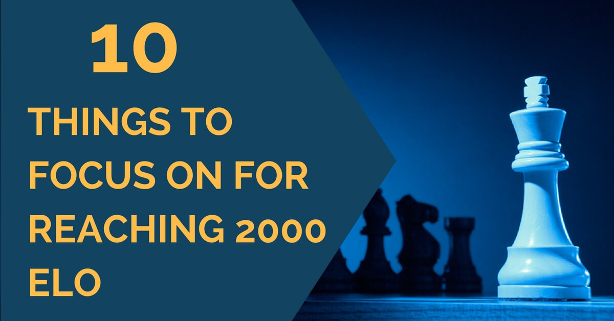 10 Things to Focus on for Reaching 2000 Elo