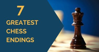 7 Greatest Chess Endings