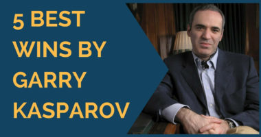 5 Best Wins by Garry Kasparov