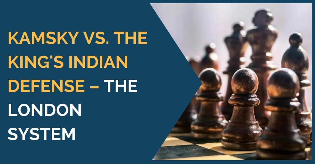 Kamsky vs. the King's Indian Defense – The London System