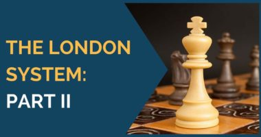 The London System: Part II