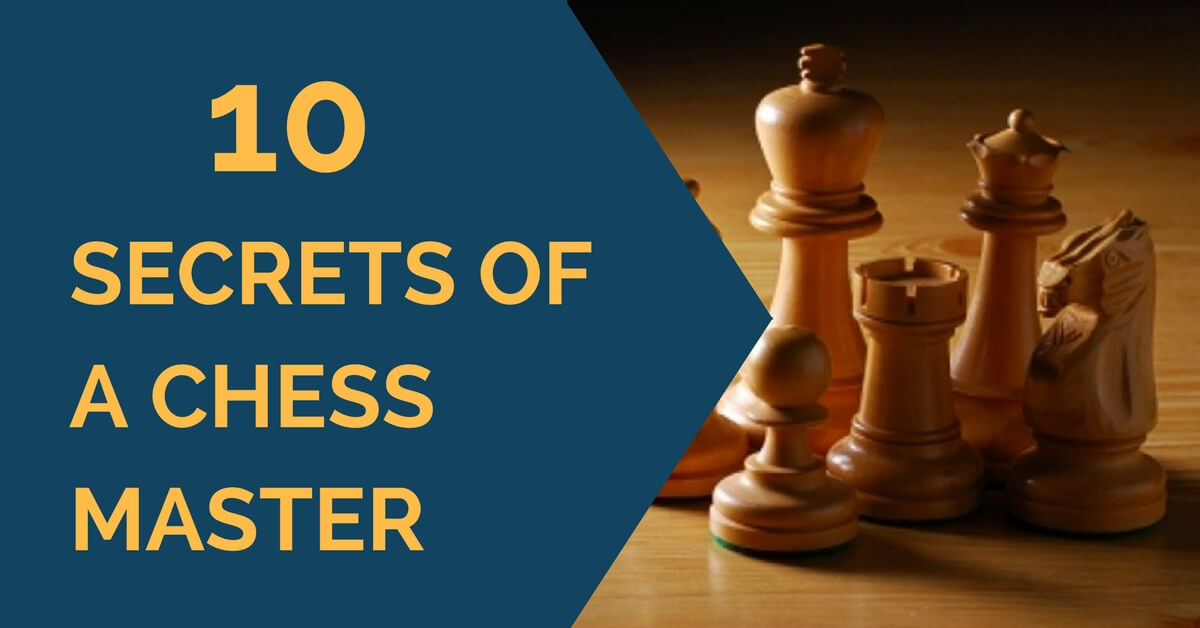 10 secrets of chess master