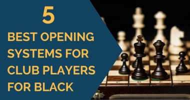 5 Best Opening Systems for Club Players for Black