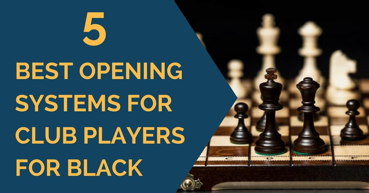 5 best opening for club players black
