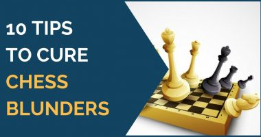 10 Tips to Cure Chess Blunders