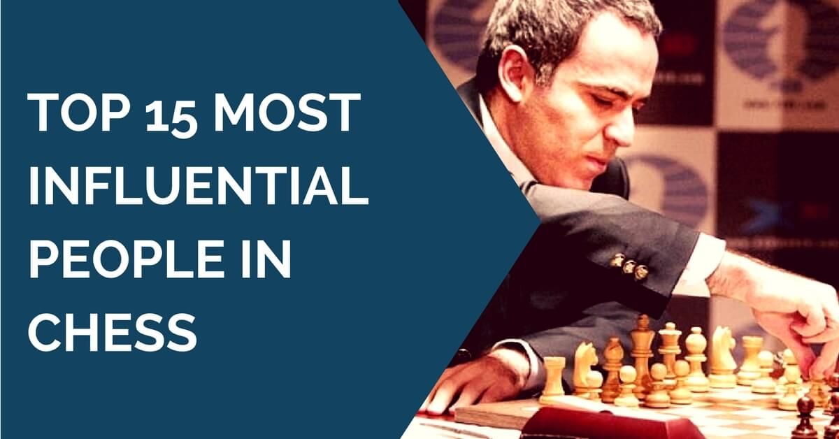 15 most influential people in chess