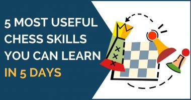 5 Most Useful Chess Skills You Can Learn in 5 Days