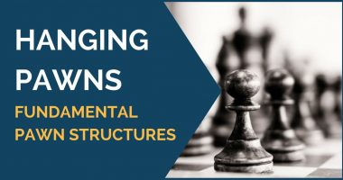 Hanging Pawns – Fundamental Pawn Structures