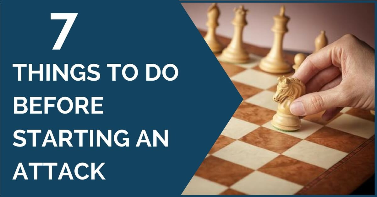 7 Things to Do Before Starting an Attack