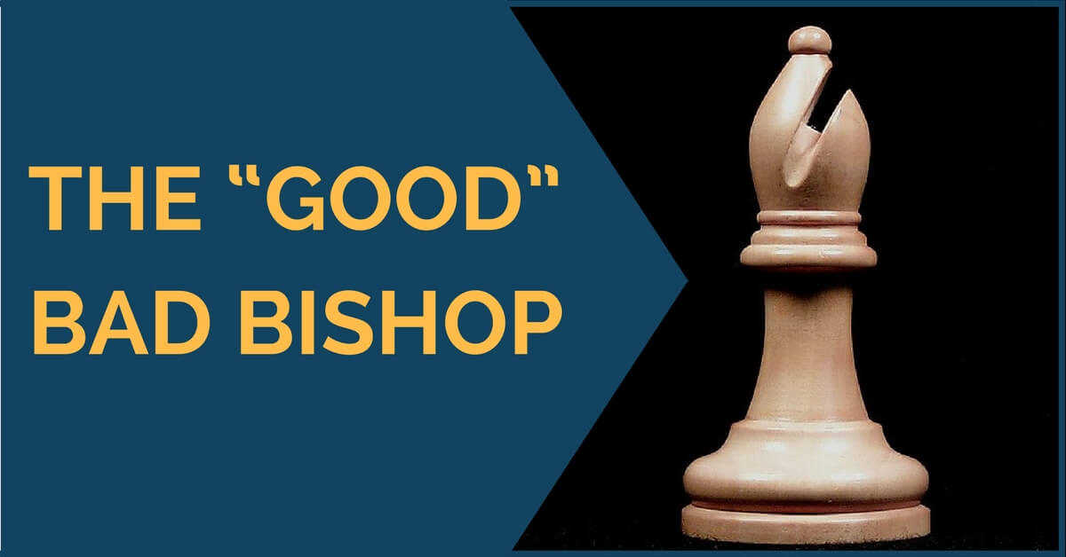 good bad bishop