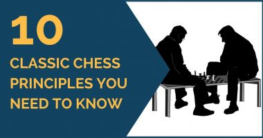 10 Classic Chess Principles You Need to Know