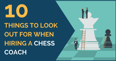 10 Things to Look Out for When Hiring a Chess Coach