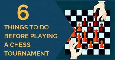 6 Things to Do Before Playing a Chess Tournament