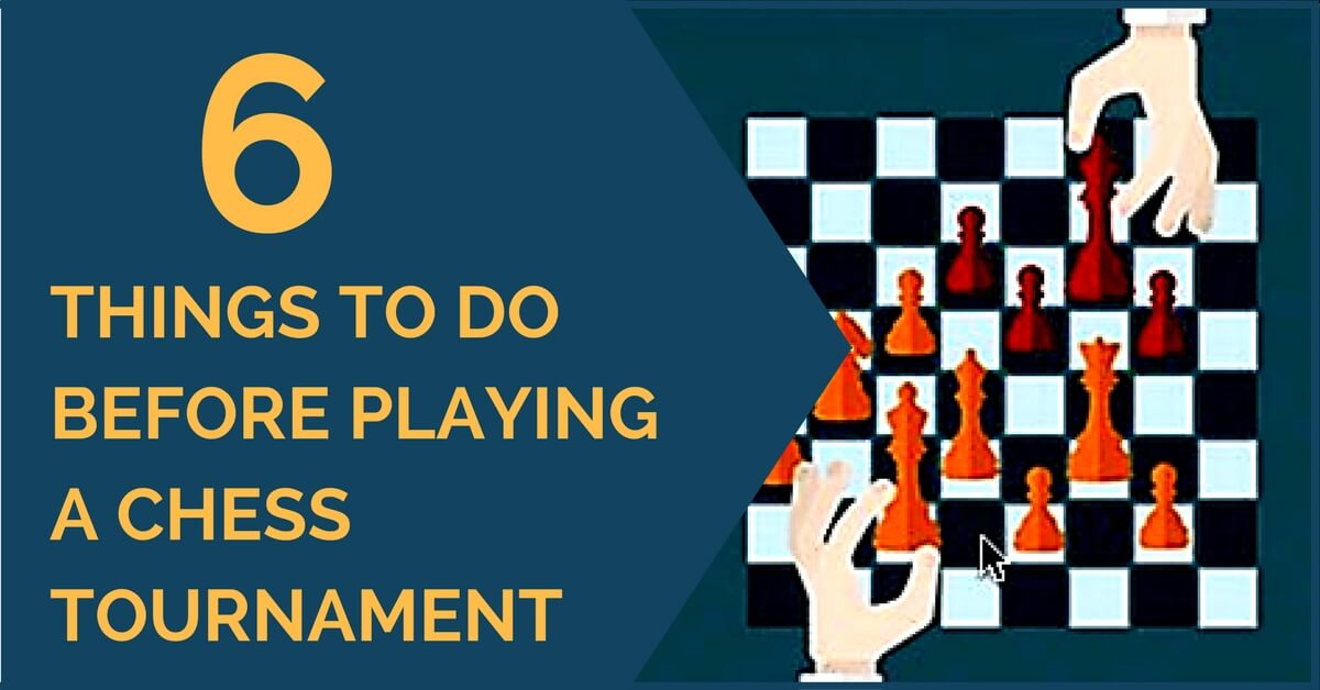 things to do before playing chess tournament
