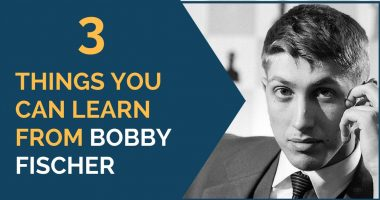 3 Things You Can Learn from Bobby Fischer