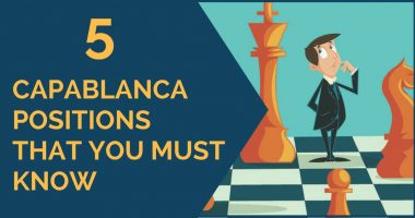 5 Capablanca Positions That You Must Know