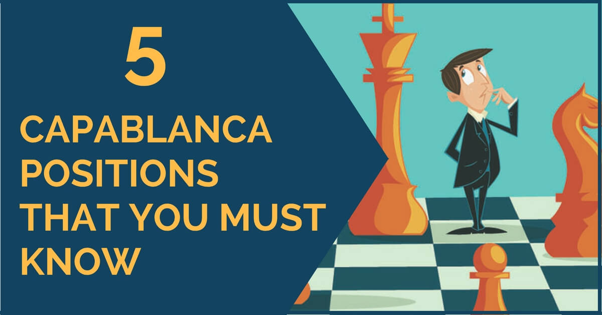 capablanca positions that you must know