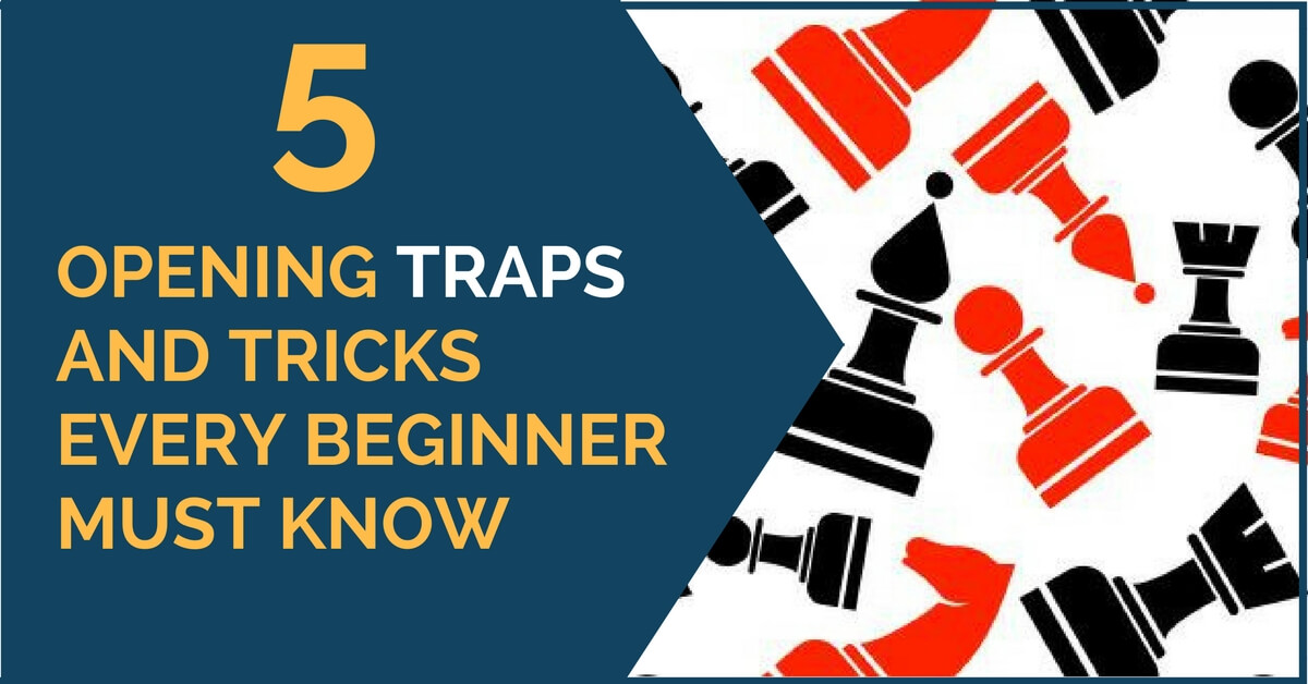 5 opening traps that every beginner must know