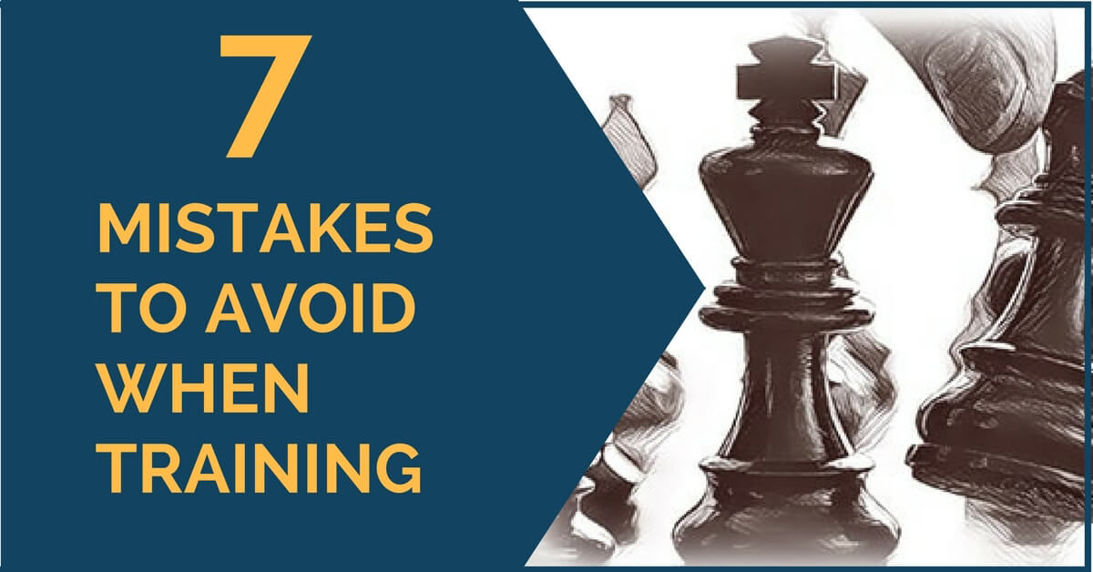 7 Mistakes to Avoid When Training