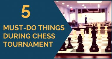 5 Must-Do Things During Chess Tournament