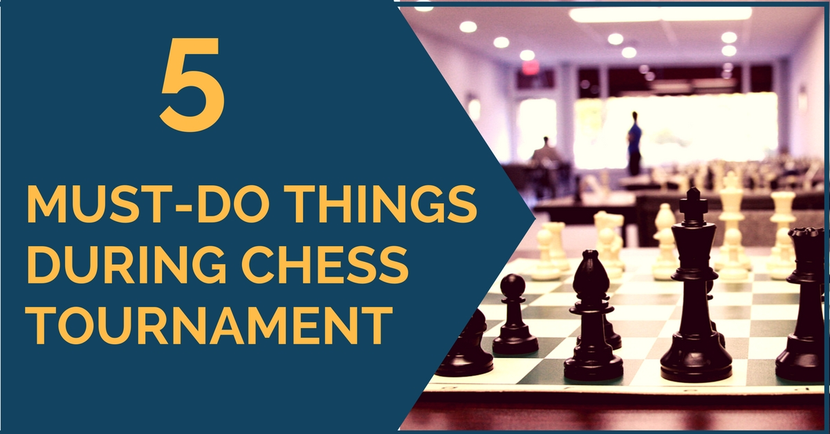 5 things t odd during chess tournament