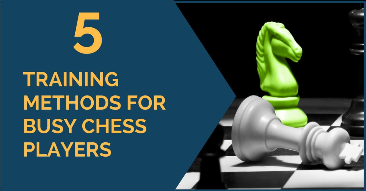 5 training method for busy chess player