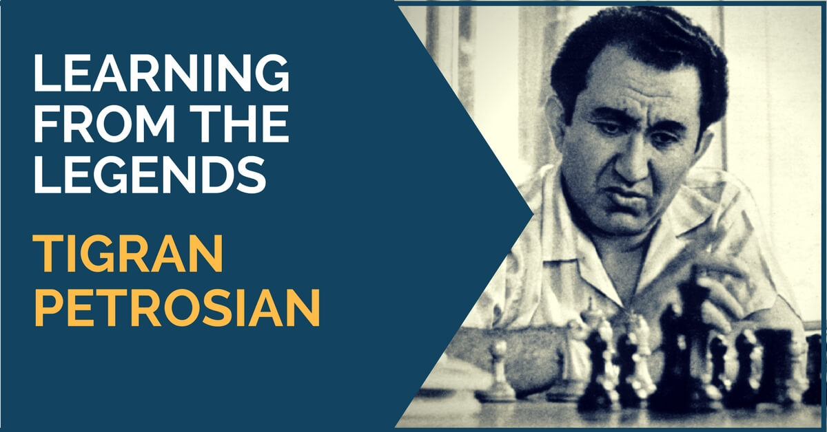 Tigran Petrosian — Learning from the Legends
