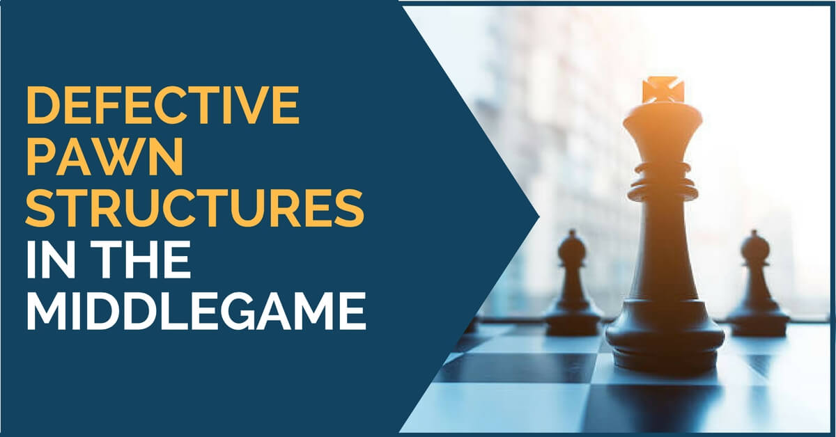 Defective Pawns Structures in the Middlegame