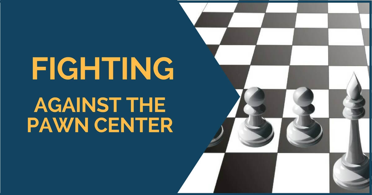 fighting against pawn center