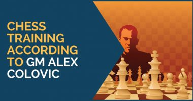 Chess Training According to GM Alex Colovic