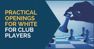 Practical Openings for White – For Club Players