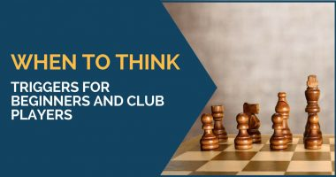 When to Think: Triggers for Beginners and Club Players