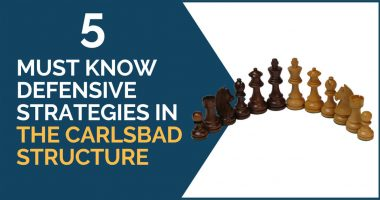 5 Must Know Defensive Strategies in The Carlsbad Structure