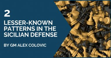 2 Lesser-Known Patterns In The Sicilian Defense