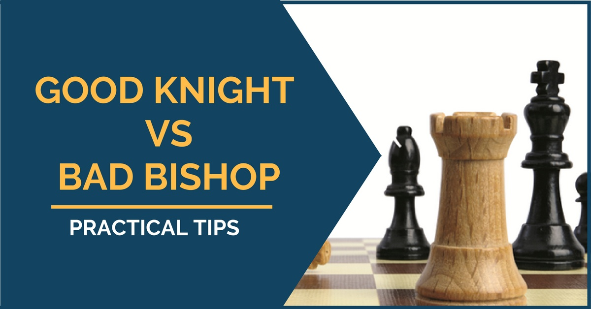 good knight and bishop