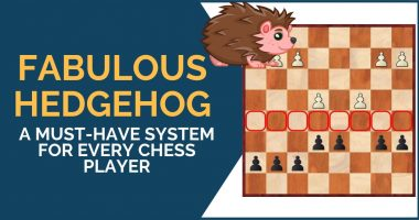 Fabulous Hedgehog: A Must-Have System for Every Chess Player