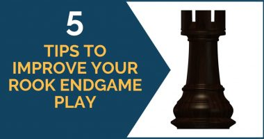5 Tips to Improve Your Rook Endgame Play